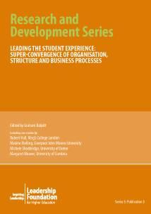 Leading the Student Experience Super-convergence of organisation, structure and business processes