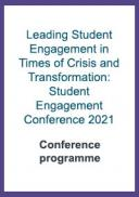 Leading Student Engagement in Times of Crisis and Transformation: Student Engagement Conference 2021 - Conference programme